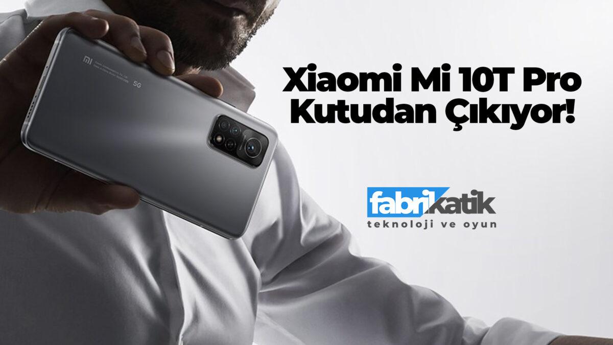 Xiaomi Mi 10T Pro Kutudan Çıkıyor.