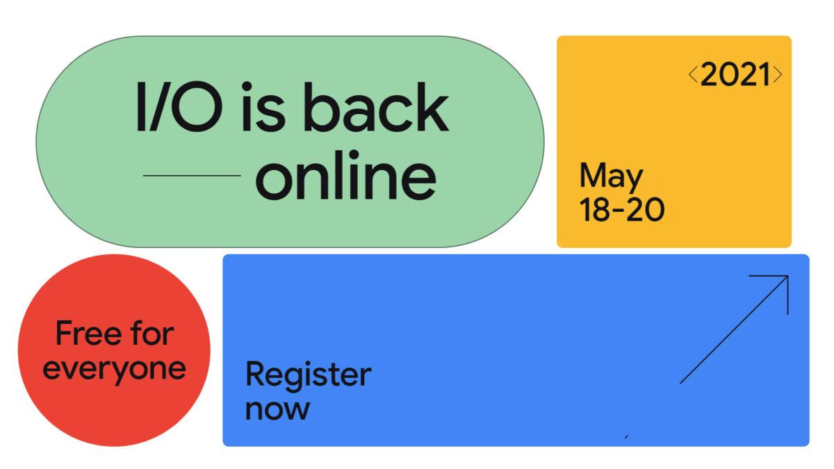 Google I/O 2021 Geliştiriciler Konferansı Sanal Olarak Gerçekleştirilecek